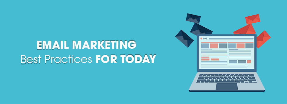 What are the Email Marketing Best Practices for Today